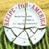 "Thumbnail image for Book Review: ""Recipe For America – Why Our Food System is Broken and What We Can Do To Fix It"""