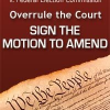 Thumbnail image for Sign the Motion to Amend – Overrule the Supreme Court: over 40,000 Americans have signed in just a few days