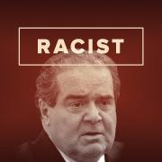 Scalia racist